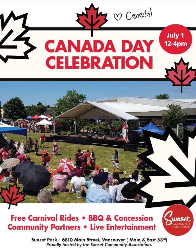 Canada Day Celebrations at Sunset Community Centre July 1 12-4pm Join us for Carnival Rides, BBQ, Community Partners, Live Entertainment